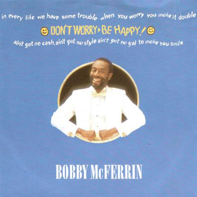 Bobby McFerrin | Don't Worry Be Happy