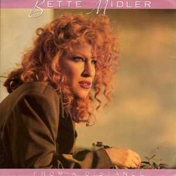 Bette Midler | From A Distance