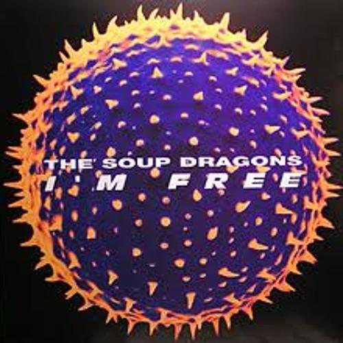 Soup Dragons | I'm Free