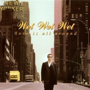 Wet Wet Wet    Love Is All Around (1994)