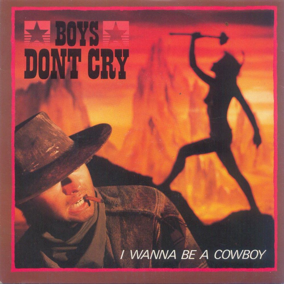 Boys Don't Cry | I Wanna Be A Cowboy (1986)