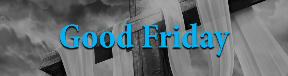 03-30-18 - Good Friday (2018) Pastor Mike.jpg