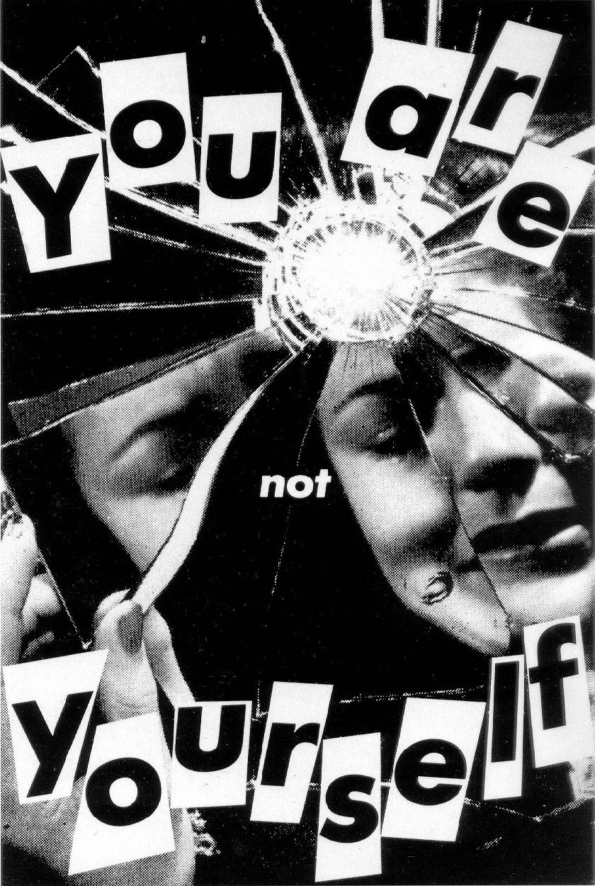 BarbaraKruger-You-are-not-yourself-1984.jpg