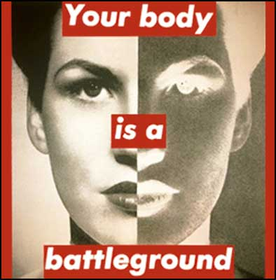 BarbaraKruger-Your-body-is-a-battleground-1989.jpg
