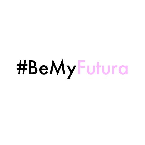 BE MY FUTURA.jpg