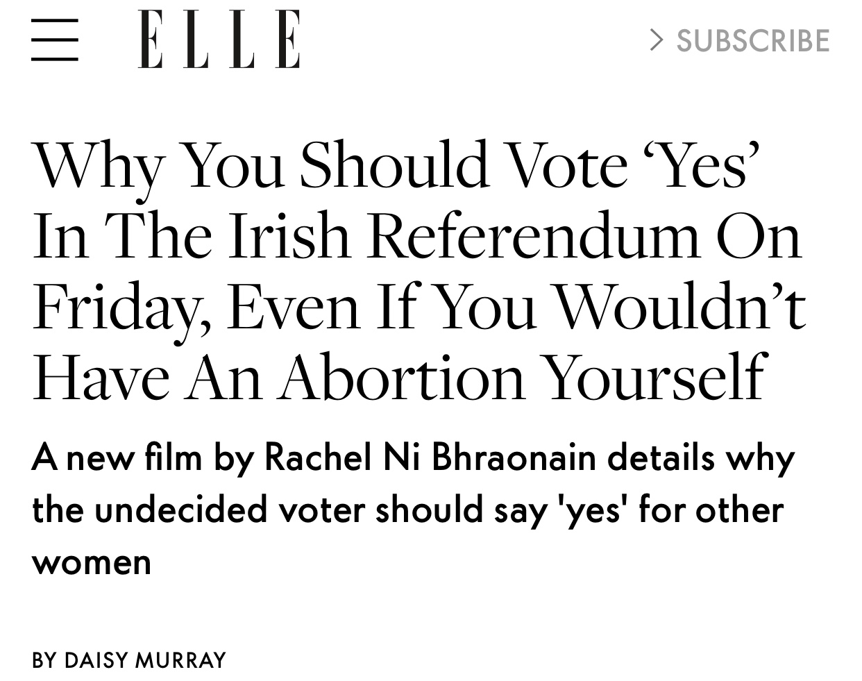 ELLE.COM   Featured as 'the undecided voter' in a short film directed and choreographed by Rachel Ní Bhraonáin, in response the Irish referendum to repeal the 8th amendment. Read more about it and watch the film via the link attached.     https://www.elle.com/uk/life-and-culture/a20869421/why-you-should-vote-yes-in-the-irish-referendum-on-friday/