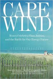Cape Wind: Money, Class, Politics and the Battle for Our Energy Future
