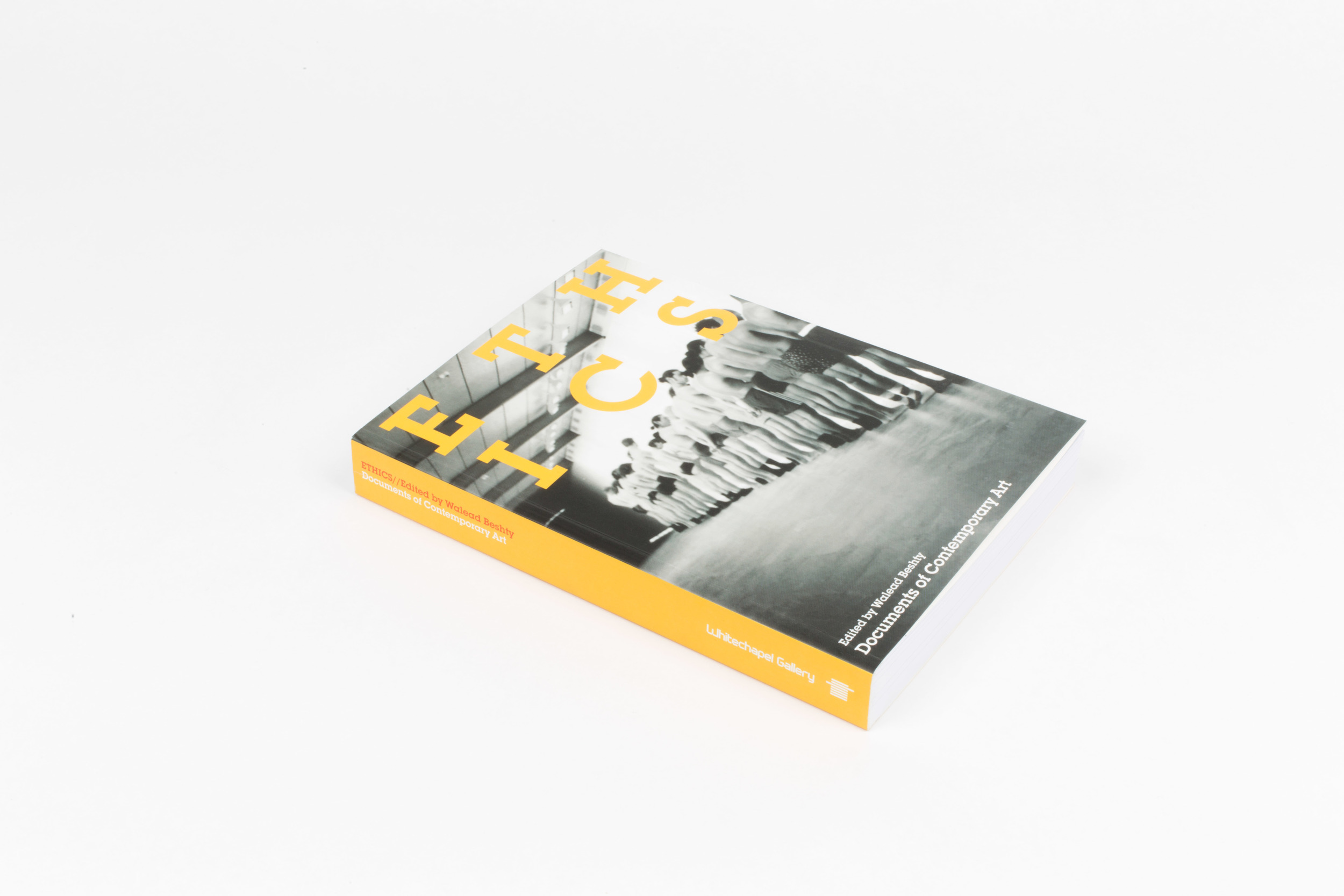 Walead Beshty, ed.,  Ethics,  Documents of Contemporary Art (Cambridge, MA and London: MIT Press and Whitechapel Gallery,2015).