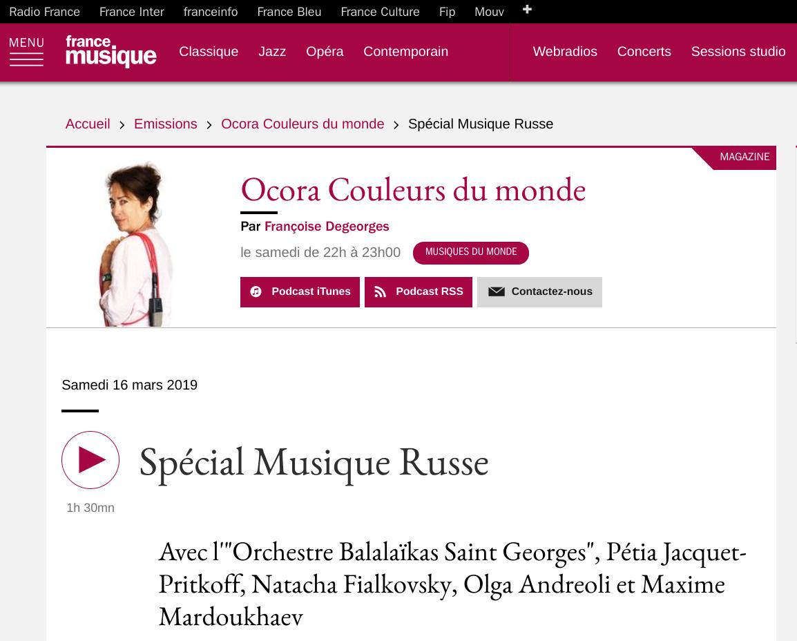 """France Musique - L'émission """"Ocora Couleurs du monde"""" datée du 16 mars 2019 est consacrée à la musique russe et propose un entretien avec Pétia Jacquet-Pritkoff, le chef d'orchestre, ainsi que plusieurs extraits musicaux."""