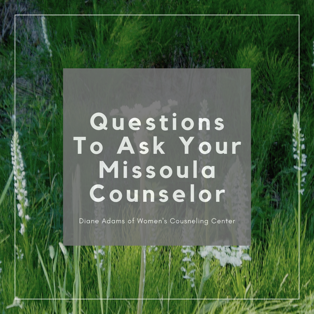 Questions To Ask Your Missoula Counselor.png