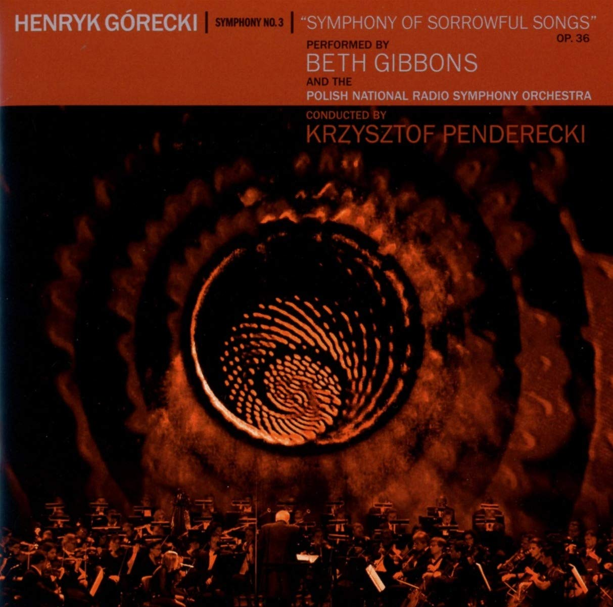 """* Henryk Gorecki's """"Symphony no. 3 (Symphony of Sorrowful Songs)"""" by Portishead's vocalist,  BETH GIBBONS , recorded with Polish National Radio Symphonic Orchestra conducted by Krzysztof Penderecki. It's a rare, special and monumental affair, the one that expands beyond the borders of classical and modern music. It definitely requires a full attention listen, and not one but many. Gibbons' contralto, which is one of the most recognizable voices in popular music, takes on the soprano parts of Górecki's piece. As that wasn't challenging enough Beth adds singing in Polish to that task. The results are incredible to say the least. On the side note, Penderecki is not a stranger when it comes collaborating with British pop experimentalists. Previously collaborated with Radiohead's Jonny Greenwood and Aphex Twin."""