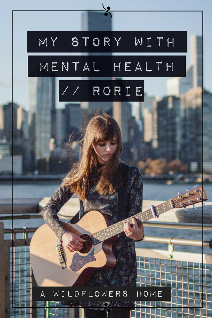 A Wildflowers Home // My Story with Mental Health // Rorie Music aka Erin Rea