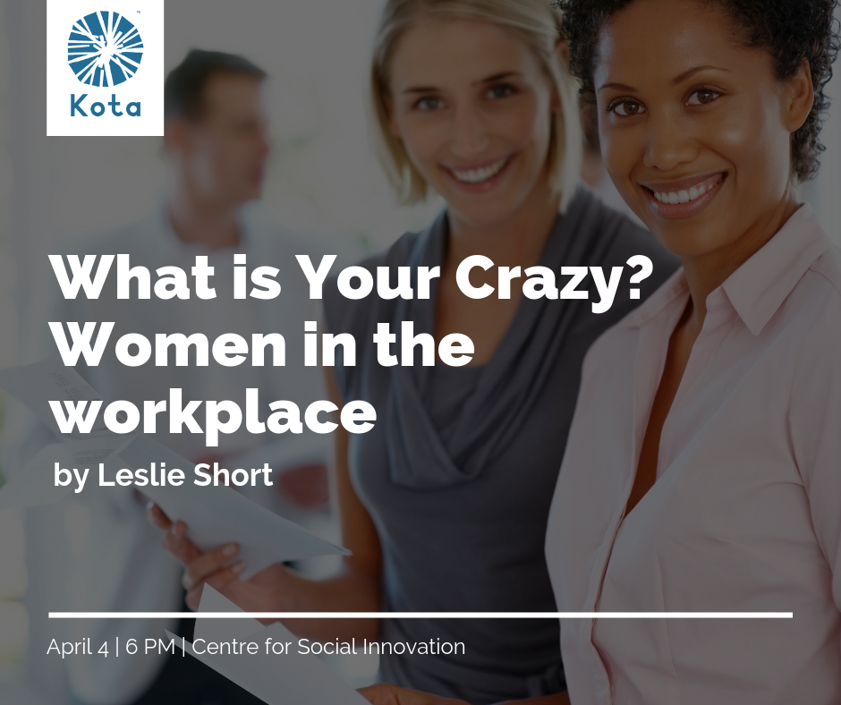 What is Your Crazy_ Women in the workplace..png