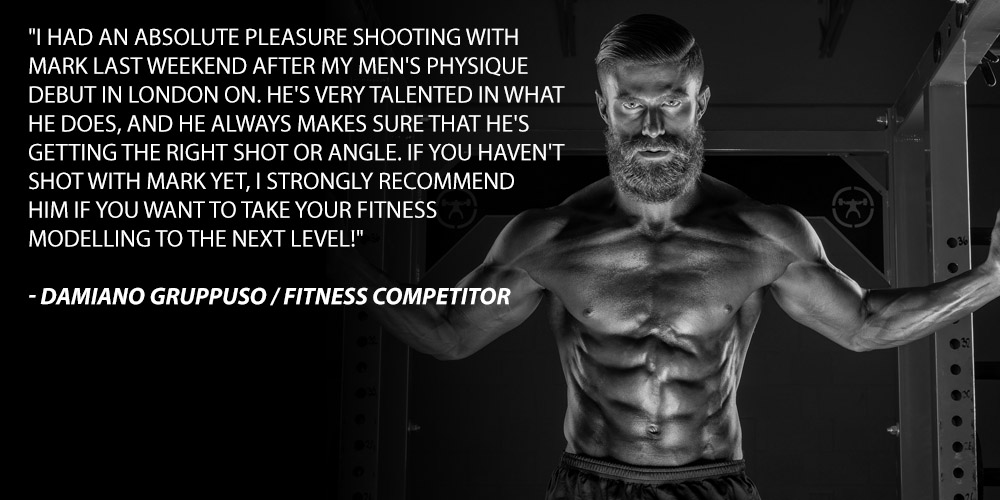 I had an absolute pleasure shooting withMark last weekend after my men's physique debut in London On. He's very talented in what he does, and he always makes sure that he's getting the right shot or angle. If you haven't shot with Mark yet, I strongly recommend him if you want to take your fitness modelling to the next level!