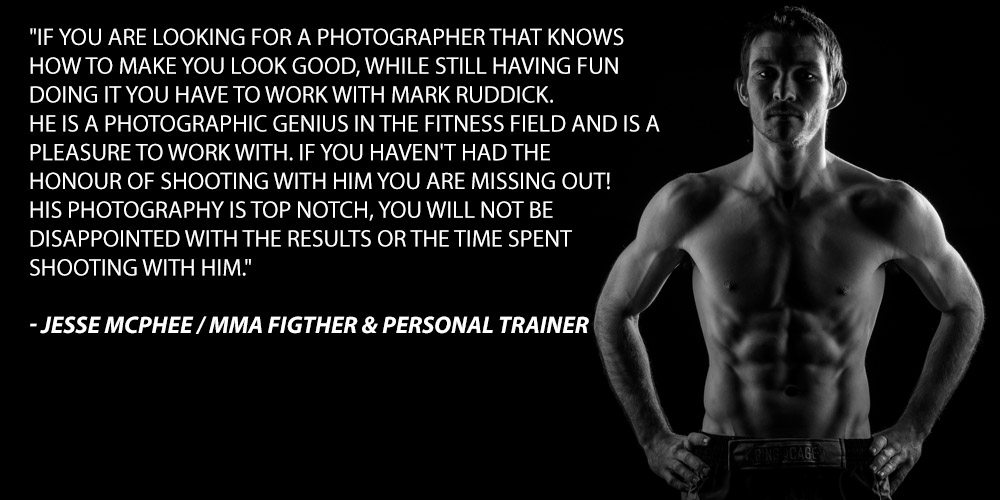 If you are looking for a photographer that knows how to make you look good, while still having fun doing it you have to work with Mark Ruddick. He is a photographic genius in the fitness field and is a pleasure to work with. If you haven't had the honour of shooting with him you are missing out! His photography is top notch, you will not be disappointed with the results or the time spent shooting with him.