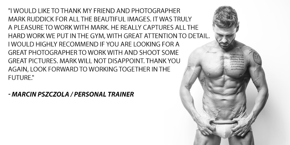 I would like to thank my friend and photographer mark Ruddick for all the beautiful images. It was truly a pleasure to work with Mark. He really captures all the hard work we put in the gym, with great attention to detail. I would highly recommend if you are looking for a great photographer to work with and shoot some great pictures. Mark will not disappoint. Thank you again, look forward to working together in the future.