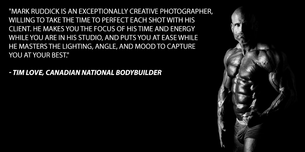 Mark Ruddick is an exceptionally creative photographer, willing to take the time to perfect each shot with his client. He makes you the focus of his time and energy while you are in his studio, and puts you at ease while he masters the lighting, angle, and mood to capture you at your best.