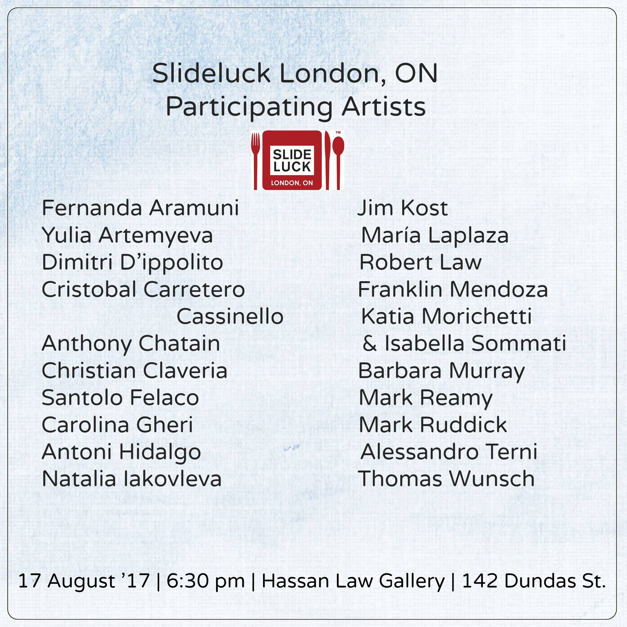 Slideluck, London ON announces its' participating artists.