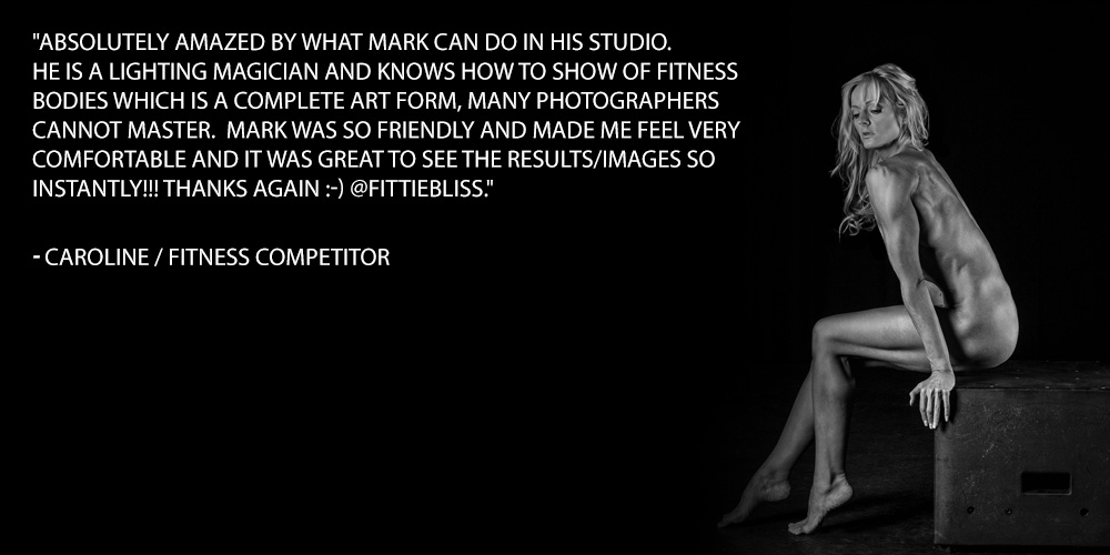 Absolutely amazed by what Mark can do in his studio. He is a lighting magician and knows how to show of fitness bodies which is a complete art form, many photographers cannot master. Mark was so friendly and made me feel very comfortable and it was great to see the results/images so instantly!!! Thanks again
