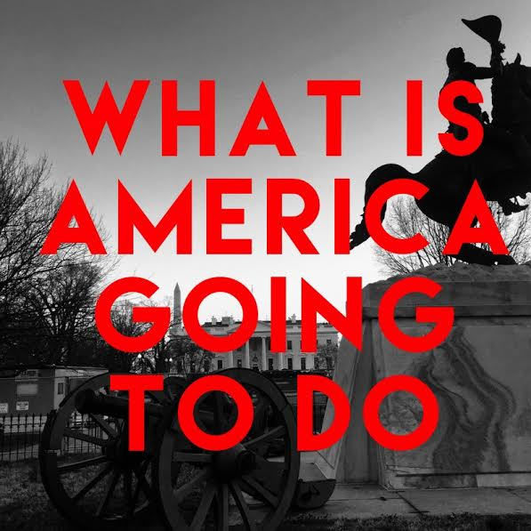 What is America going to do?