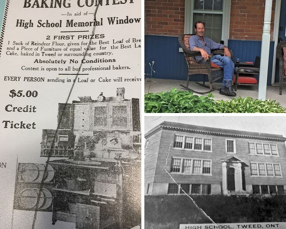 Left: A sample of local fundraising efforts for the High School Memorial Window. Photo courtesy: Tweed Heritage Centre.  Top Right: Bob Rodger in full story-telling mode, relaxing on his Stirling porch. Photo credit: Angela Hawn.  Below: Postcard of old Tweed high school. Photo courtesy: Tweed Heritage Centre.