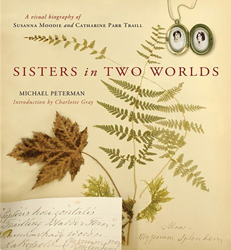 The attractiveness of this visual biography, Sisters in Two Worlds, is only exceeded by the authoritative text reflecting a lifetime of study into the lives of the two pioneer writers.