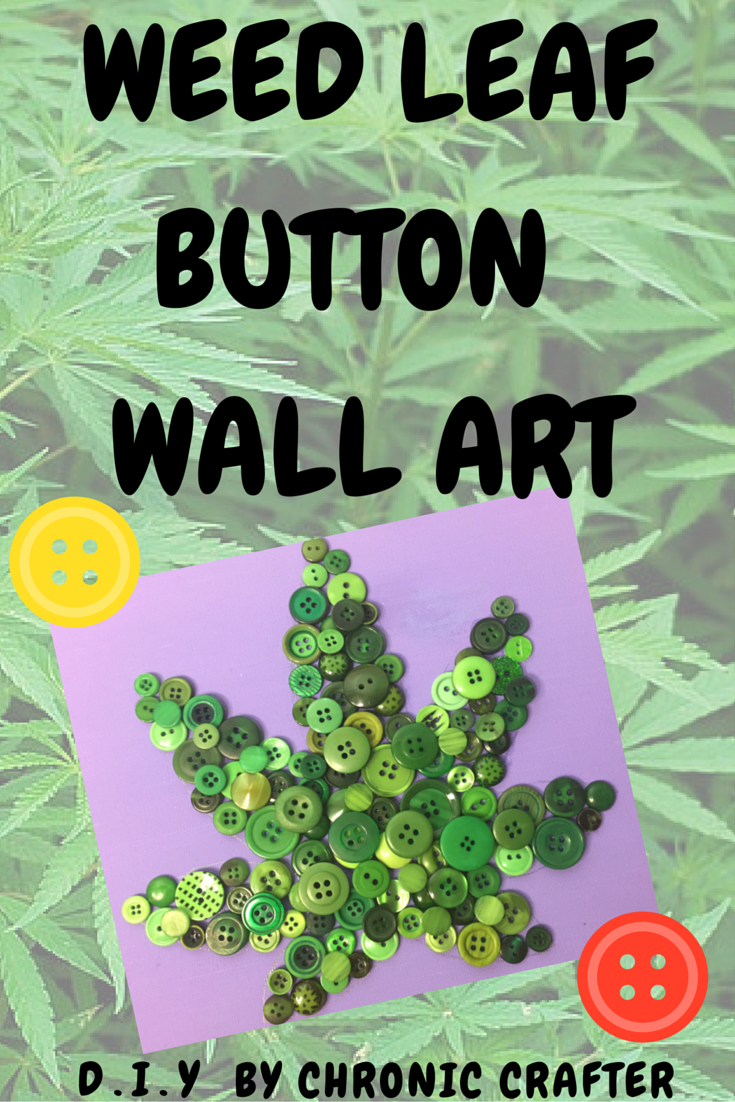 button wall art marijuana leaf for a stoner diy