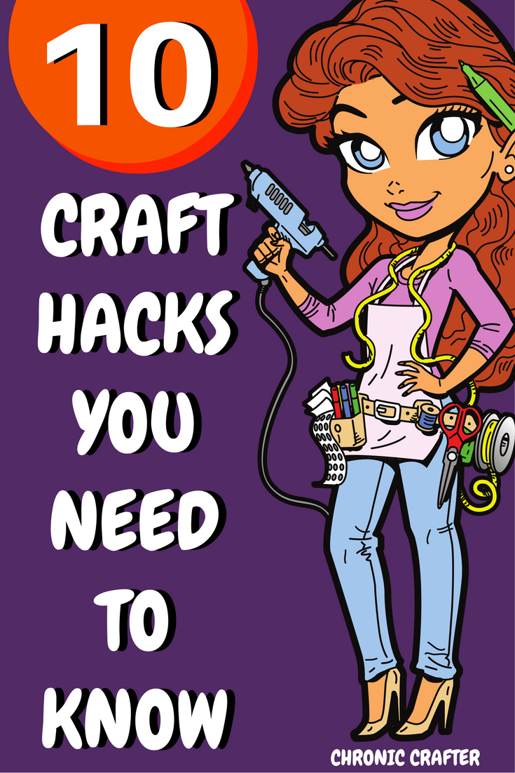 10 Craft Hacks You Need to Know to Save You Time, Money, and Your Sanity
