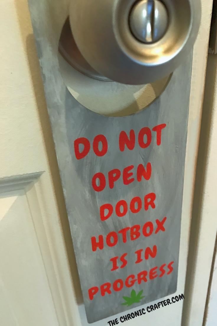 DO NOT ENTER HOTBOX IN PROGRESS Door Sign Stoner Crafts