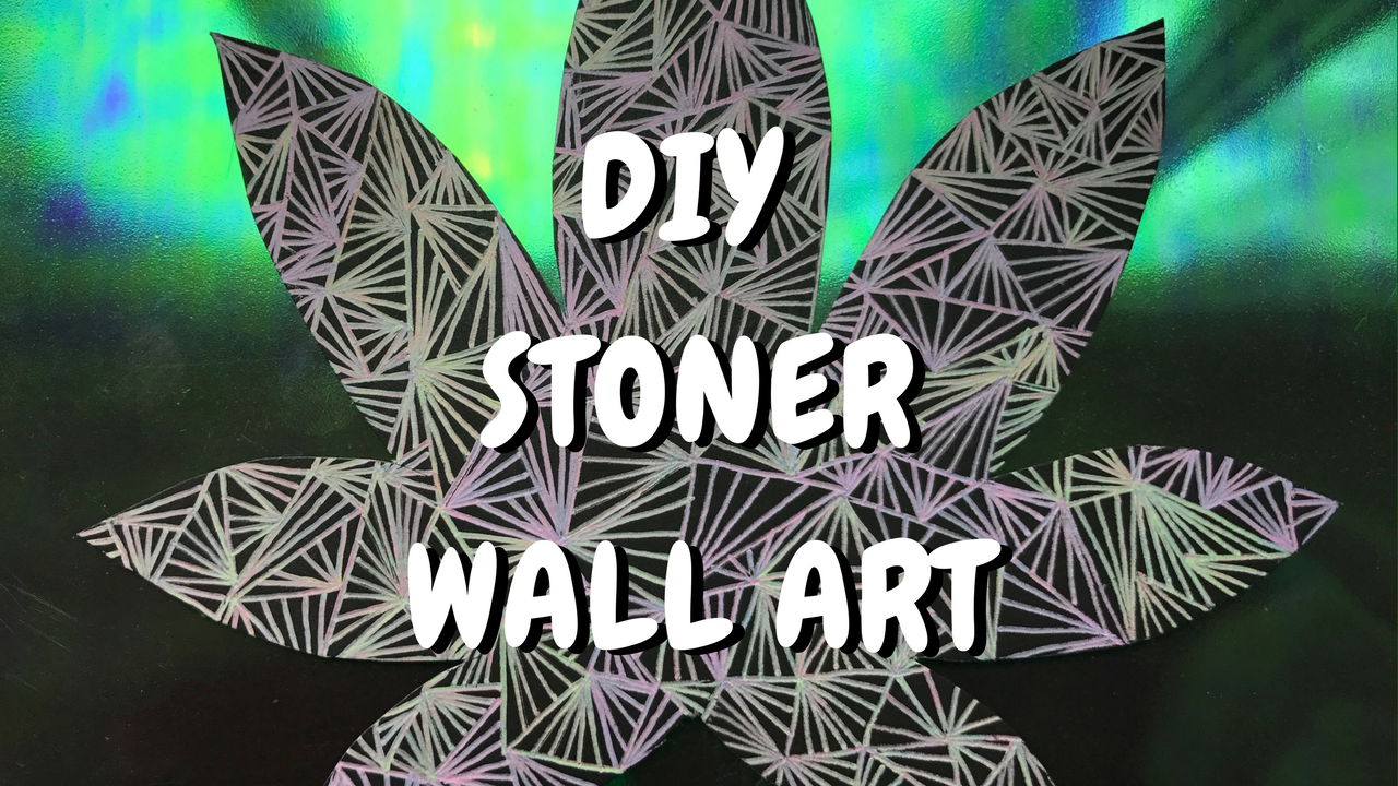 Weed Leaf Wall Art Tutorial: Stoner Crafts