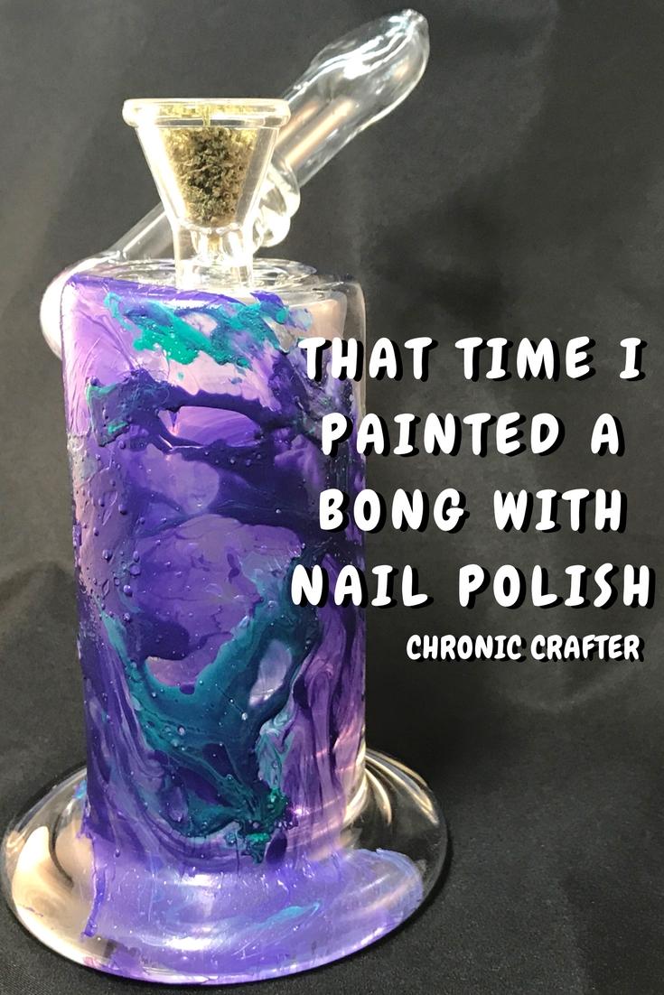 Stoner Crafts: Decorating a Bong with Nail Polish