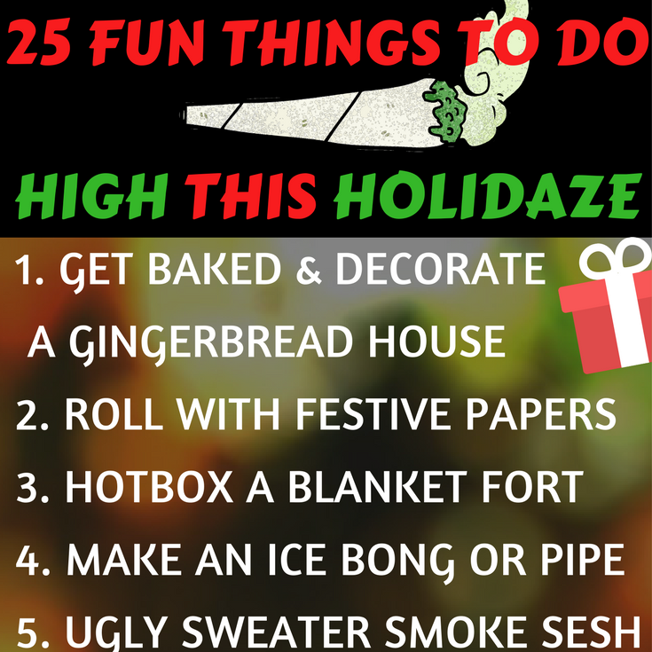25 FUN THINGS TO DO HIGH THIS HOLIDAZE.png