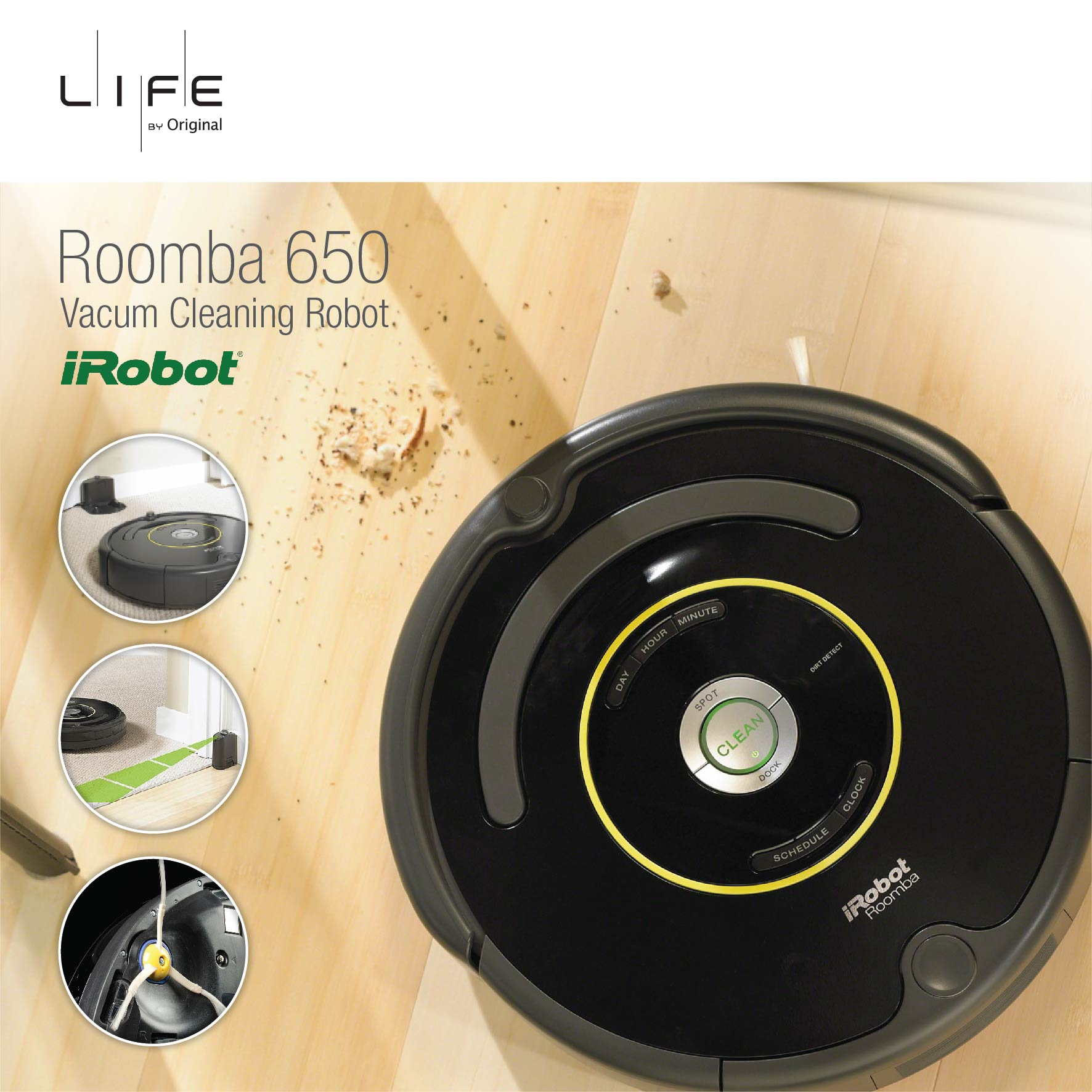 醒目吸塵機械人 - IROBOT ROOMBA 650  唔使你辛苦!唔使驚佢偷懶!iRobot 醒目吸塵機械人-  可按你指令定時定候自動自覺幫你打掃屋企內每一角落,令你可舒舒適適擁有一個一塵不染的家。  iRobot 醒目吸塵機械人為你及你的家人帶來一個舒服潔淨的嶄新家居生活。   SMART VACUUM ROBOTOT - IROBOT ROOMBA 650   Need not be worried that you will get tired or you have hired a lazybone! iRobot Roomba 650 will regularly and voluntarily help you clean every corner of your house according to your instructions, enabling you to have a cozy and spotless home.  iRobot Roomba 650 will provide a clean and comfortable way of life to you and your family.