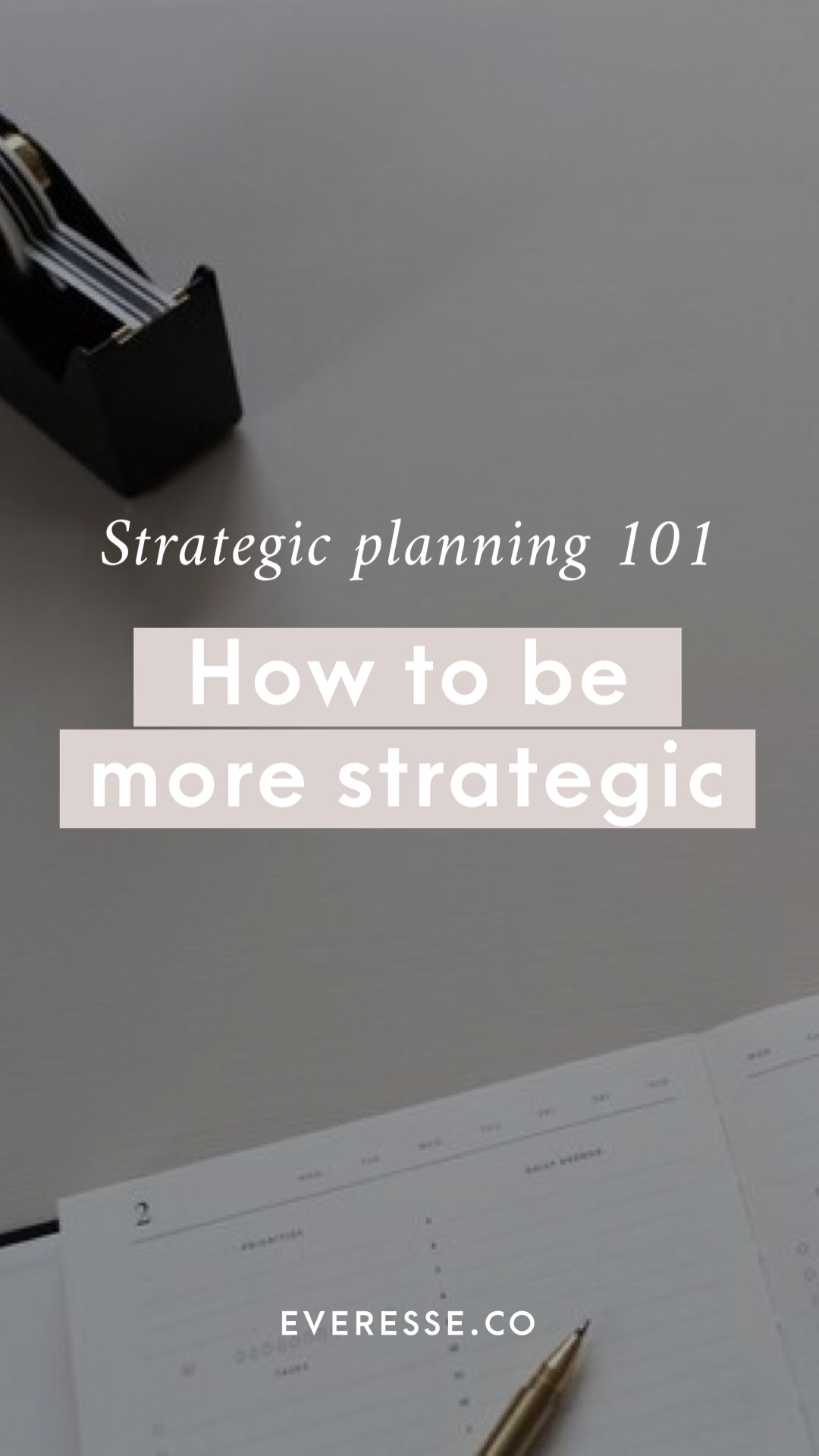 Strategic planning 101: how to be strategic