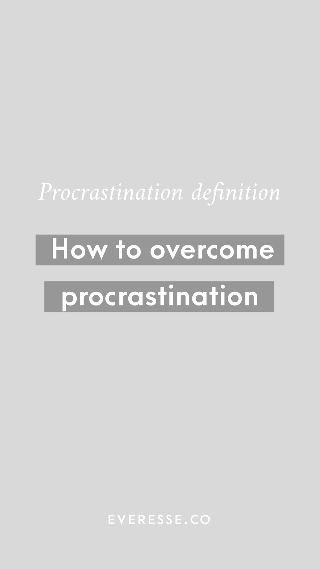 Procrastination definition: how to overcome procrastination by embracing it