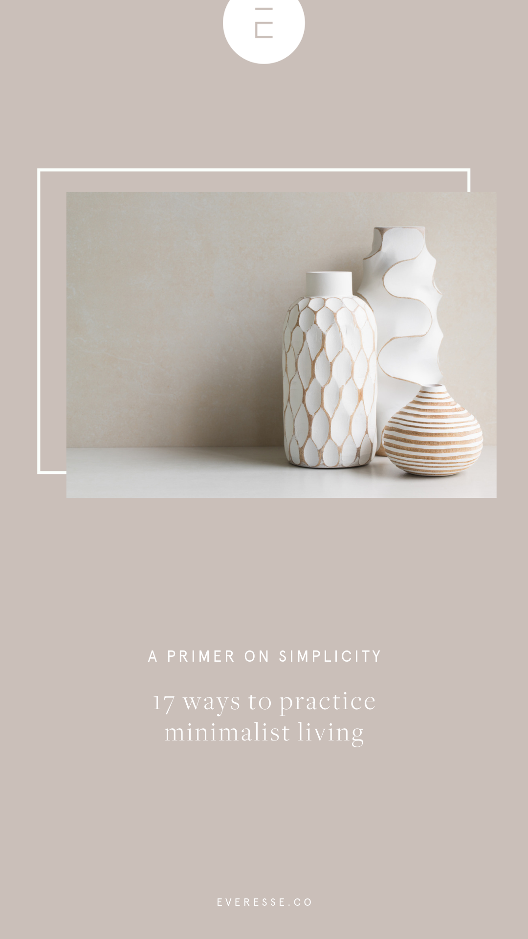 A primer on simplicity: 17 ways to practice minimalist living 2.png