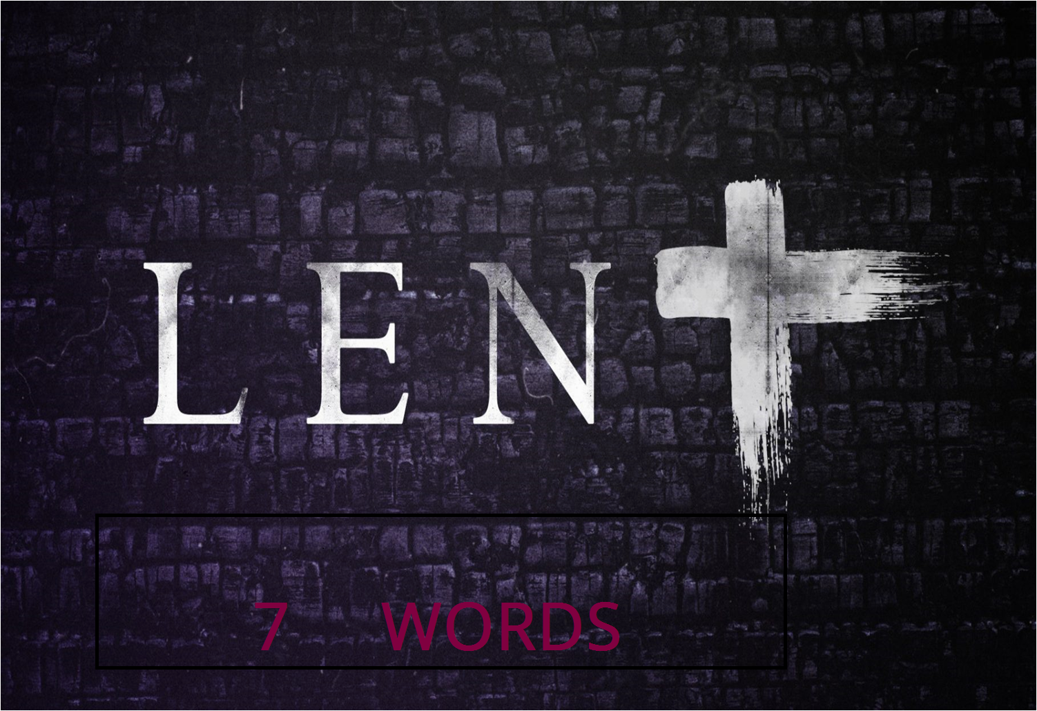 Lent 7 Words.png