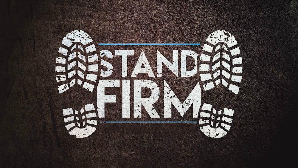 Stand Firm.jpeg