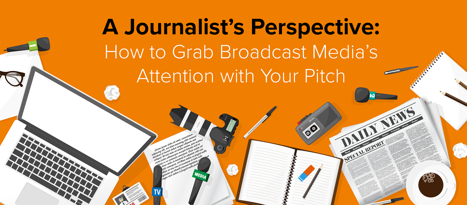 A Journalist's Perspective: How to Grab Broadcast Media's Attention with Your Pitch
