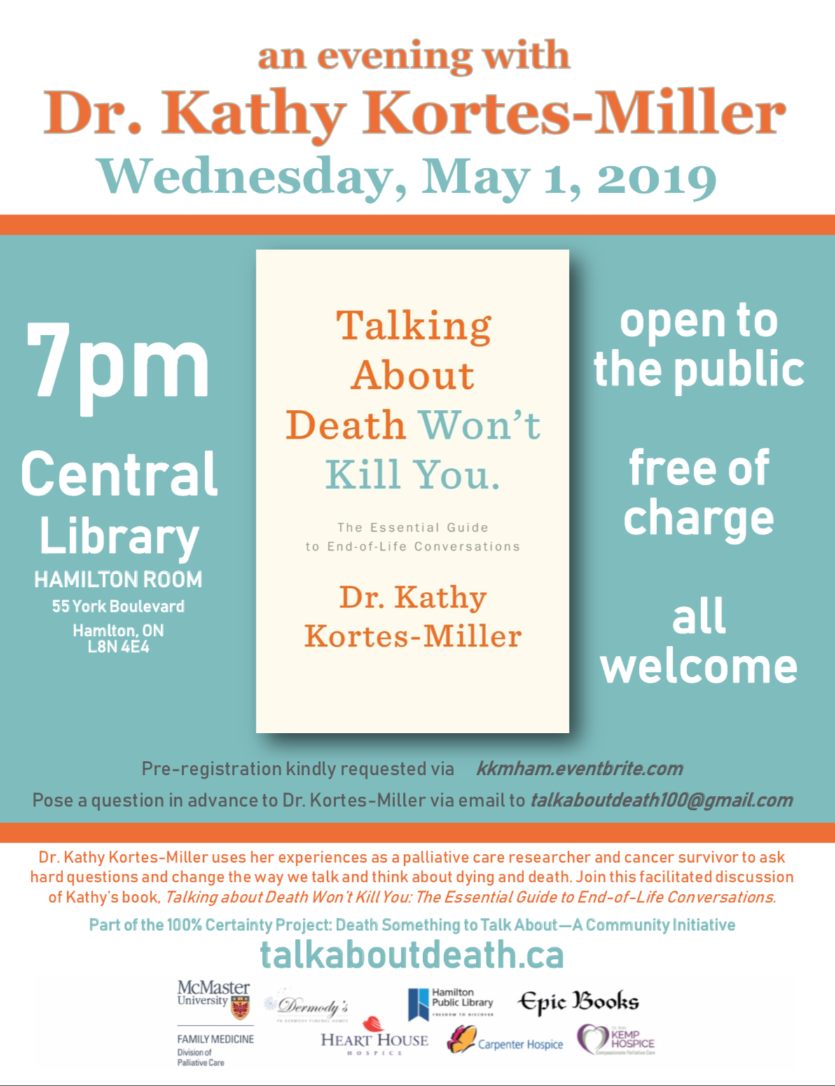 "Please join us for this FREE public event. As part of the Division of Palliative Care with  McMaster Faculty of Health Sciences , and our ""The 100% Certainty Project. Death: Something to Talk About"", am honoured to co-host and moderate this event at the  Hamilton Public Library  with my brilliant friend and colleague Dr. Kathy Kortes-Miller. While the event is free, registration is required via  Eventbrite"