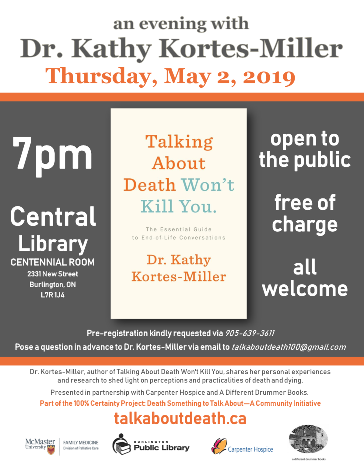 "Please join us for this final evening in our series of FREE public events. As part of the Division of Palliative Care at  McMaster Faculty of Health Sciences , and our ""The 100% Certainty Project. Death: Something to Talk About"", together with  Carpenter Hospice , am honoured to co-host and moderate this event at the  Burlington Public Library  with my brilliant friend and colleague Dr. Kathy Kortes-Miller. While the event is free, registration is required via the Burlington Public Library at (905) 639 3611."