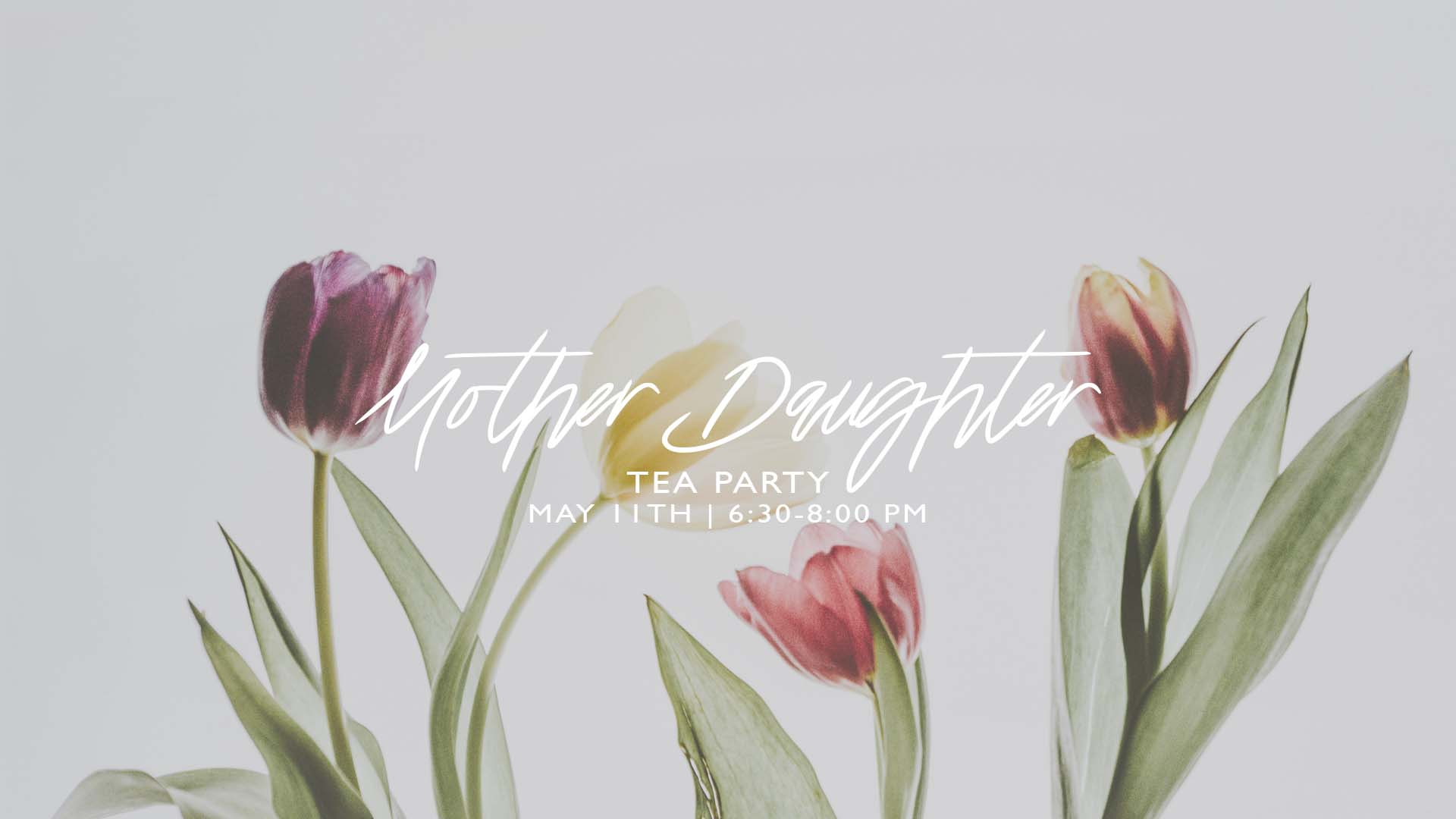 Mom's and daughters of all ages- put on your favorite tea party clothes and join us for a fun evening full of tea, snacks, and conversation! Register  Here