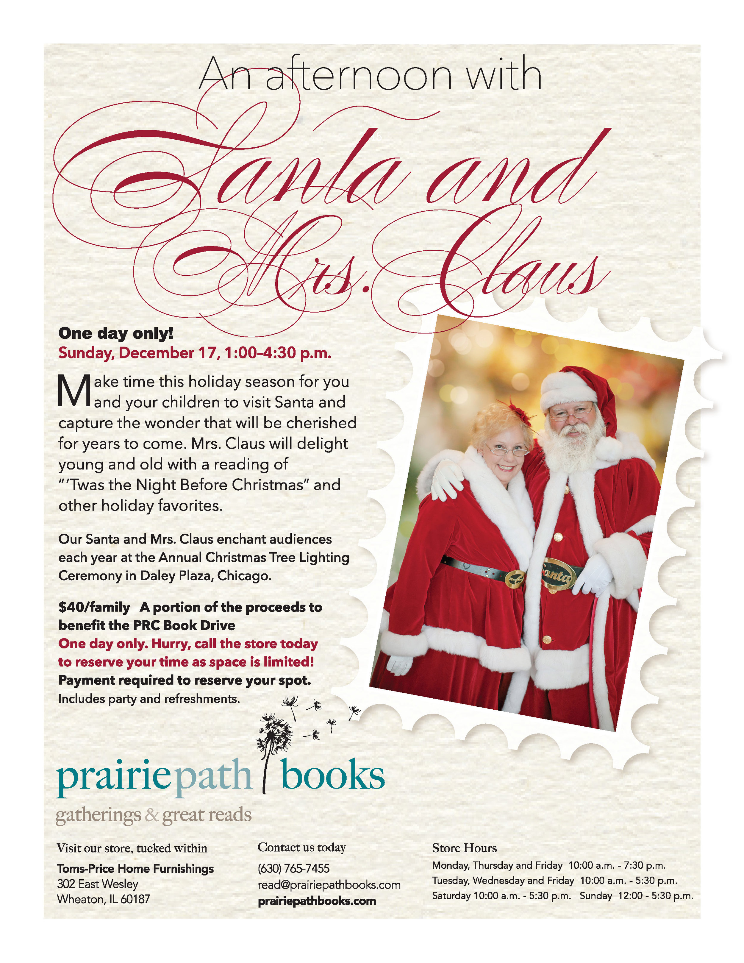 Santa and Mrs. Claus – One day only!  Sunday, December 17, 1:00–4:30 p.m.  Call the store to reserve your spot, (630) 765-7455