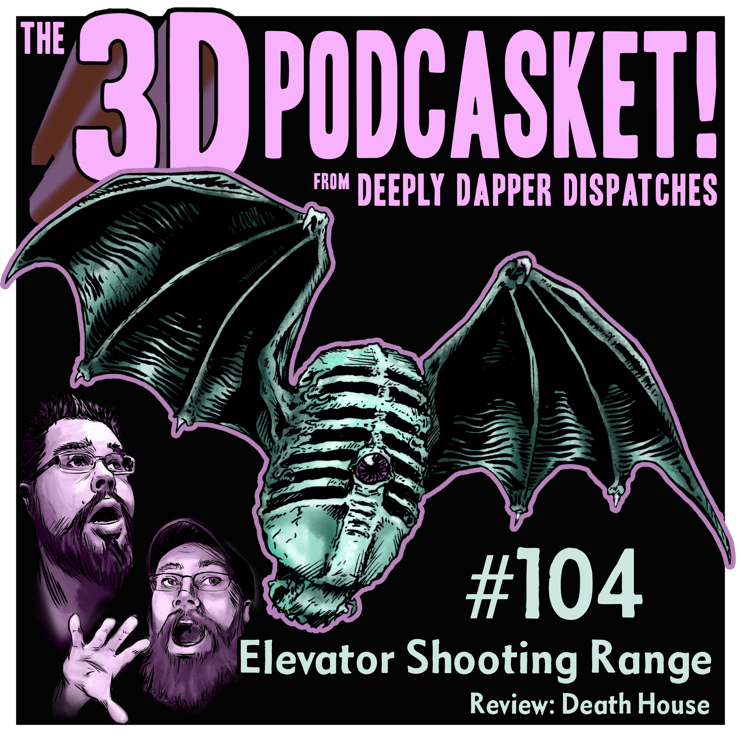 3D Podcasket Episode 104 Cover - Death House Review