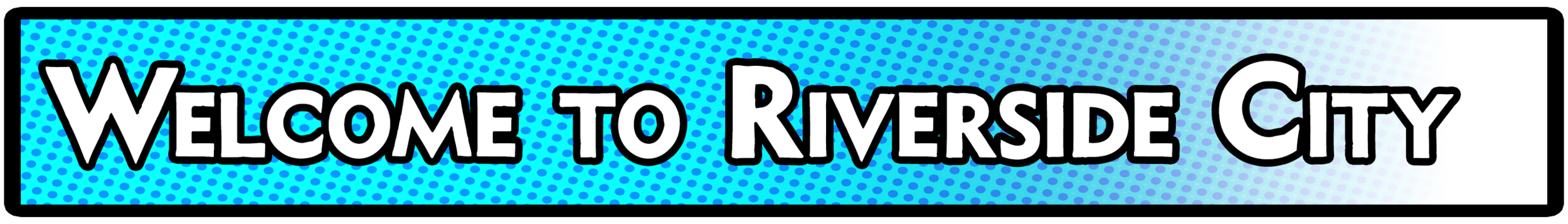 KS - Welcome to Riverside.png