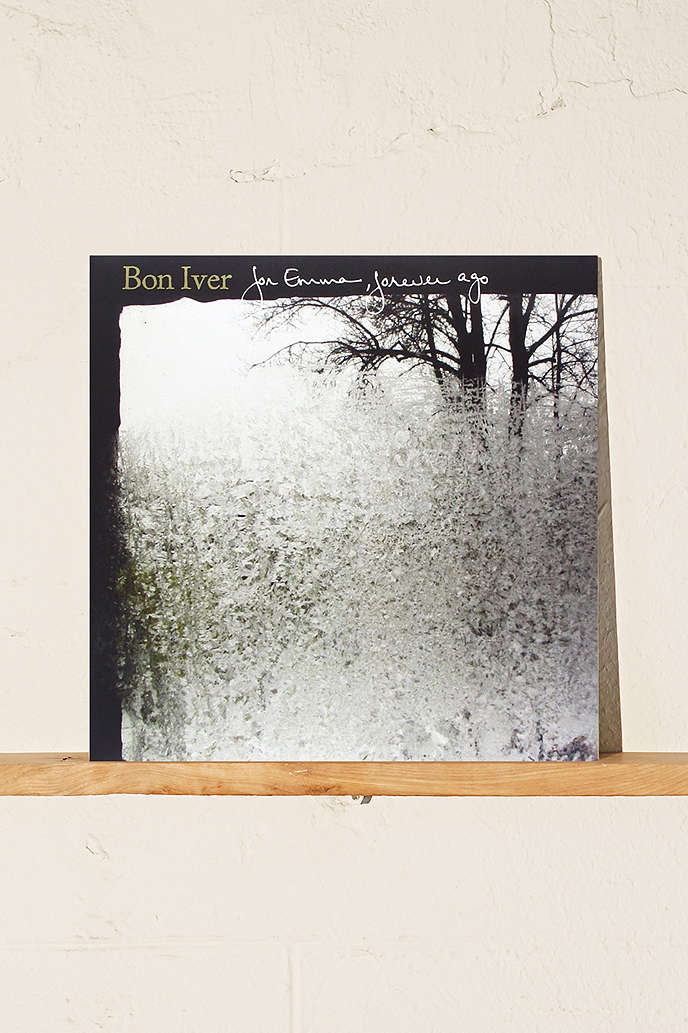 Bon Iver / For Emma, Forever Ago   With a new album (finally) in the works, I want to revisit my all time favorite on vinyl.