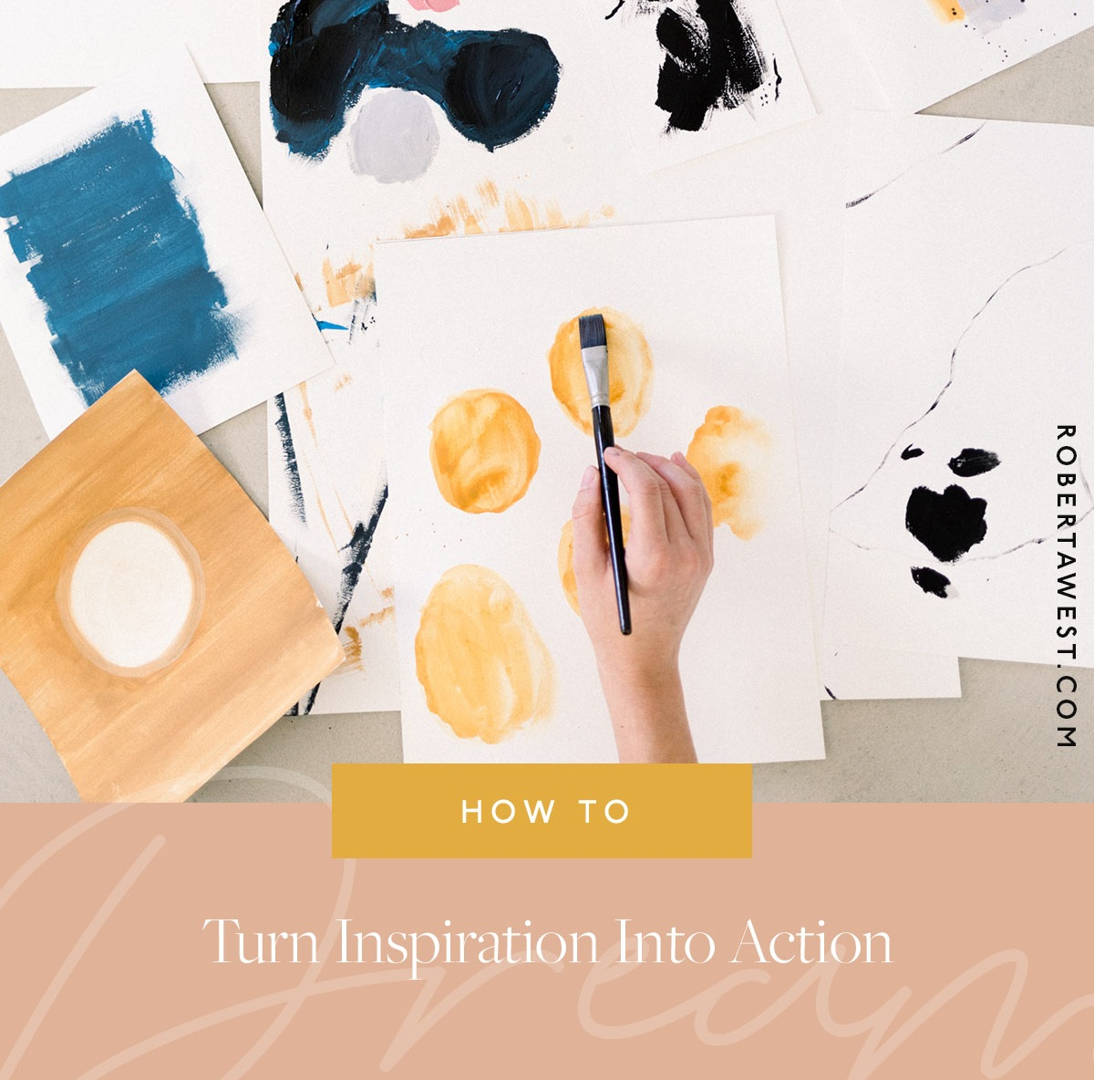 Turn+inspiration+into+action+with+this+how+to+video.+RobertaWest.jpg