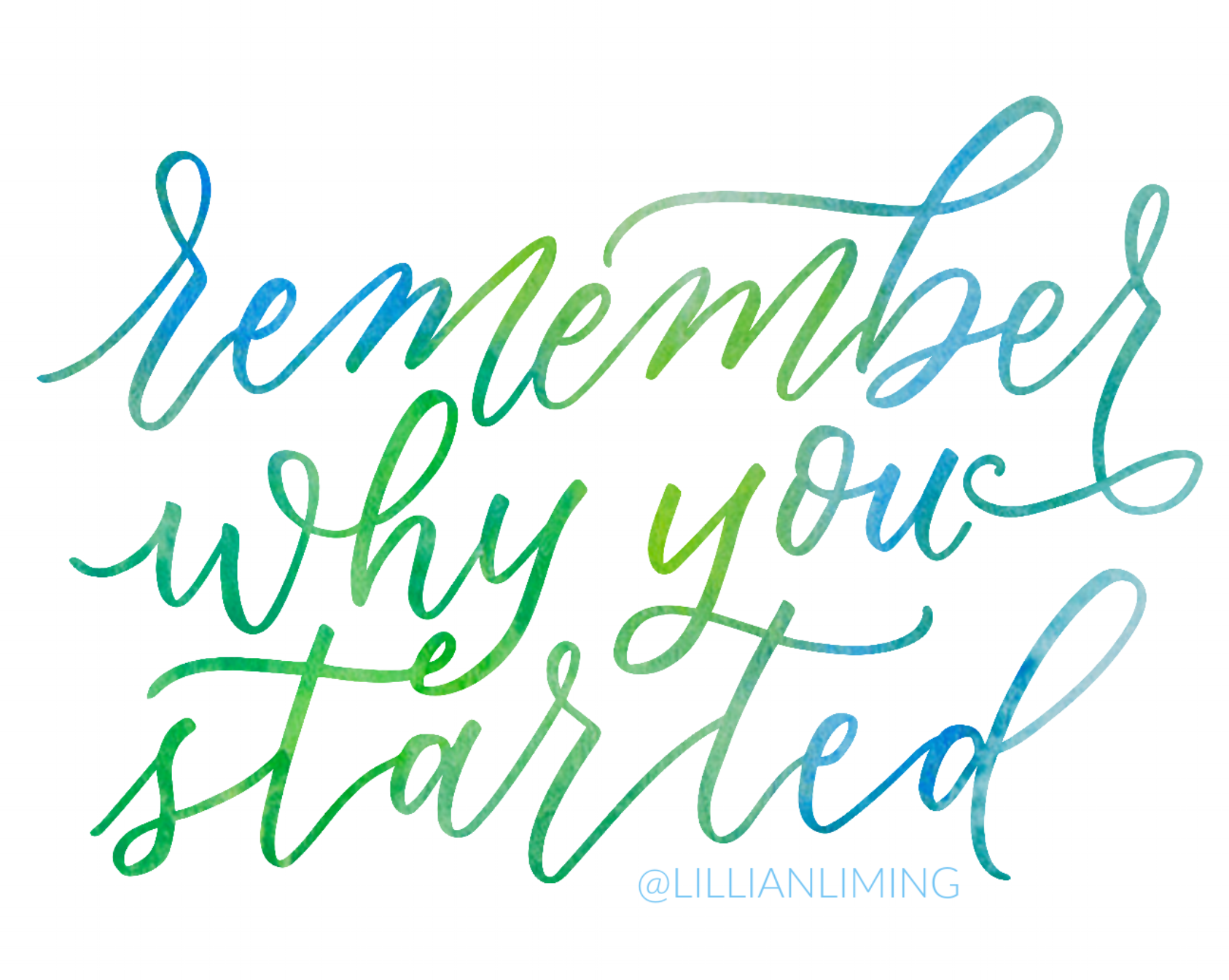 Remember why you started | Lettering by Lillian Liming