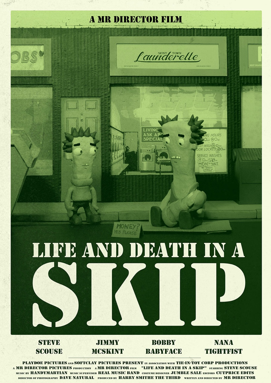 The poster for 'Life And Death In A Skip', a film within my short film 'Mr Director'.  