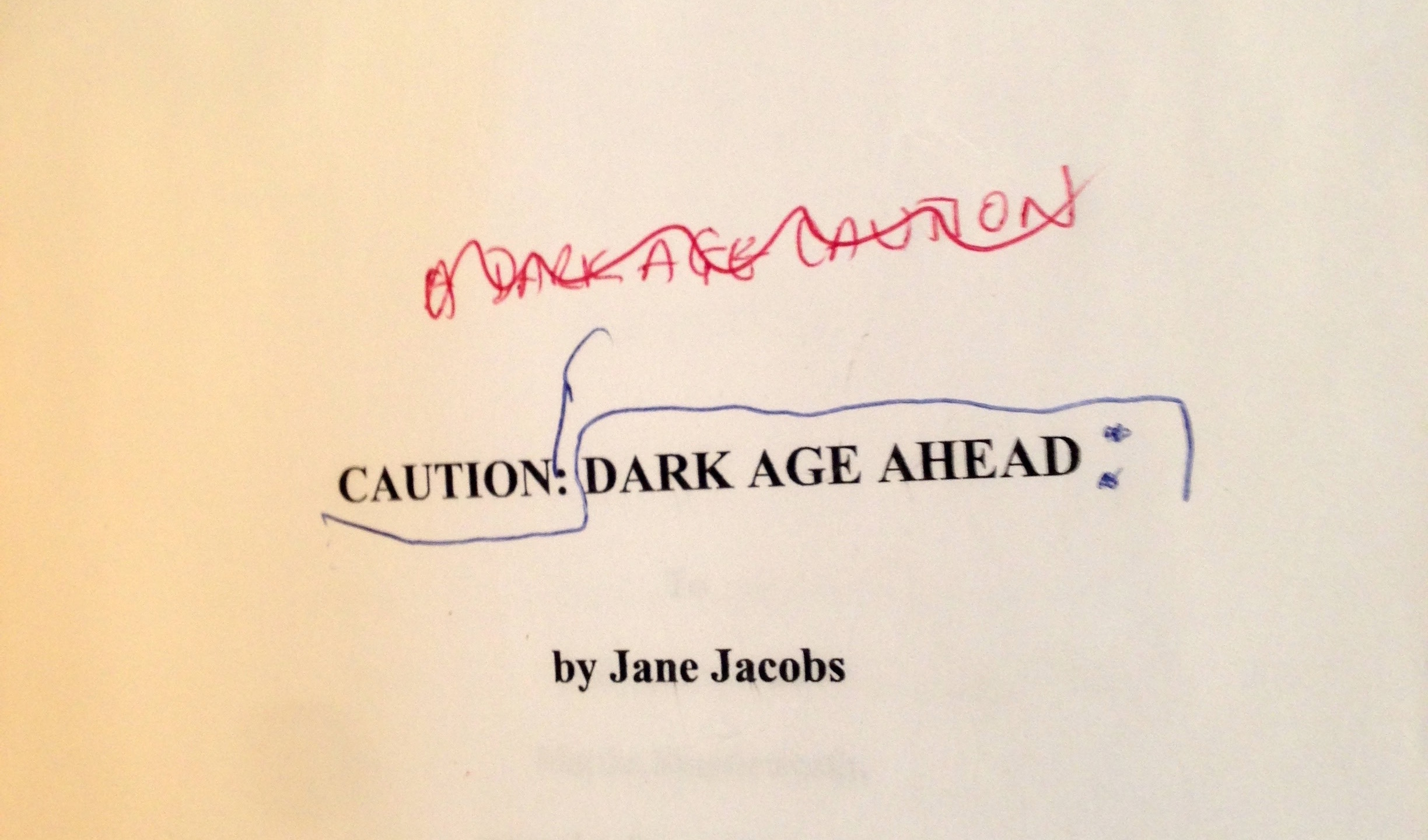 Jane Jacobs's mark up of the working title of DARK AGE AHEAD. Jacobs Papers, Boston College Burns Library.